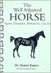 img - for The Well Adjusted Horse: Equine Chiropractic Methods You Can Do by Daniel Kamen, Jeffrey Kamen (Illustrator) book / textbook / text book