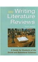 Writing Literature Reviews: A Guide for Students of the Social and Behavioral Sciences (Literature Book Student)