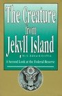 Read Online THE CREATURE FROM JEKYLL ISLAND (A SECOND LOOK AT THE FEDERAL RESERVE) pdf