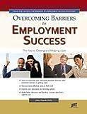 Overcoming Barriers to Employment Success, John Liptak, 1593576153