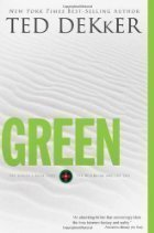 Read Online by Ted Dekker Green (The Circle, Book 0, The Beginning and the End) 1 edition PDF