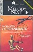 Download Ya no seas codependiente / Codependent No More: Aprende a ocuparte de ti mismo / Start Caring for Yourself (Spanish Edition) pdf epub