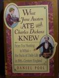 What Jane Austen Ate and Charles Dickens Knew, Daniel Pool, 0671793373