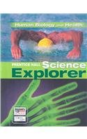 SCIENCE EXPLORER C2009 BOOK D STUDENT EDTION HUMAN BIOLOGY AND HEALTH (Prentice Hall Science Explorer) -