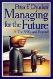 Managing for the Future, Peter F. Drucker, 0525934146