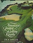 America's Greatest Golfing Resorts, Dick Miller, 0672521334