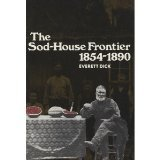 The Sod-House Frontier, 1854-1890: A Social History of the Northern Plains from the Creation of Kansas and Nebraska to the Admission of the Dakotas by Brand: Bison Books (Image #1)