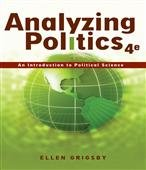 Analyzing Politics (An Introduction to Political Science) (Analyzing Politics An Introduction To Political Science)