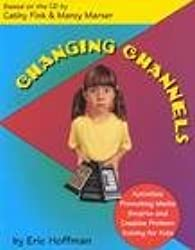 Changing Channels: Activities Promoting Media Smarts and Creative Problem Solving for Children