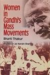 Read Online Women in Gandhi's Mass Movements pdf epub