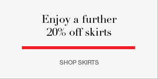 Enjoy a further 20% off skirts