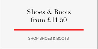 Shoes & Boots from £11.50