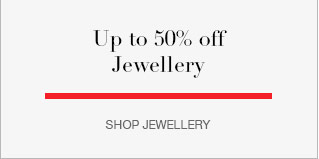 Up to 50% off Jewellery