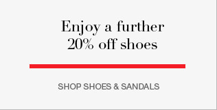 Enjoy a further 20% off shoes
