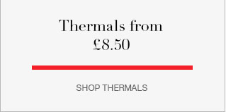 Thermals for £8.50