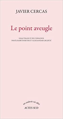 Le point aveugle de Javier Cercas 2016