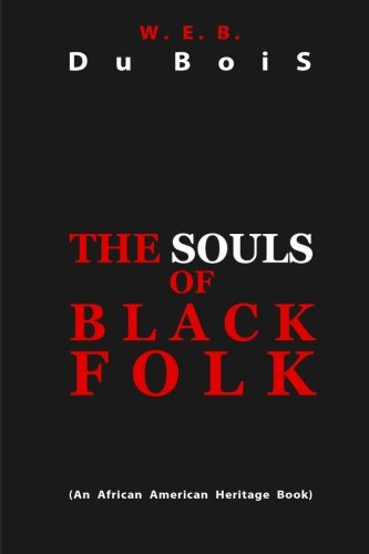 an analytical book review of the souls of black folk by w e b dubois Our spiritual strivings, the first chapter in web dubois' the souls of black folk lesson plan, students listen to the book ida b see full review.