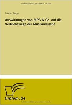 Auswirkungen von MP3 & Co. auf die Vertriebswege der Musikindustrie (German Edition) [2001] (Author) Torsten Berger
