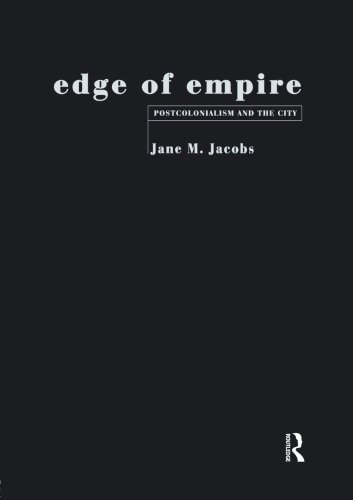 Edge of Empire: Postcolonialism and the City