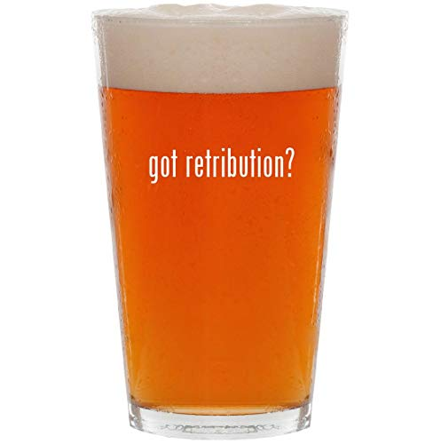 got retribution? - 16oz All Purpose Pint Beer Glass (Dawn Of The Dead 3d Blu Ray)