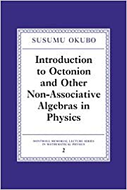 Book Introduction to Octonion and Other Non-Associative Algebras in Physics (Montroll Memorial Lecture Series in Mathematical Physics)