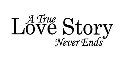 Romantic English Quote A True Love Story Never Ends Vinyl Wall