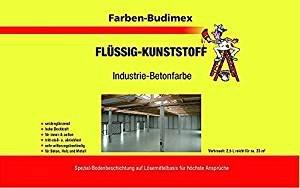 Farben-Budimex Flü ssigkunststoff / Industrie-Betonfarbe / Resedagrü n RAL 6011 / 2,5 L / zum Versiegeln u. Beschichten von Beton, Holz u. Metall / tritt-stoß - u. abriebfest / fü r hö chste Ansprü che / empfohlen fü r H
