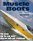 Muscle Boats: The Classic and the New Wave : Deep-Vee Hulls and Catamarans
