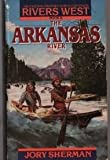 The Arkansas River (River West, Book 6)