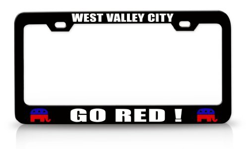 Tollyee WEST Valey City GO RED ! Republican Party Politics Elections Vote Steel Metal License Plate Frame Black -