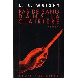 Pas de sang dans la clairière, Wright, L-R.