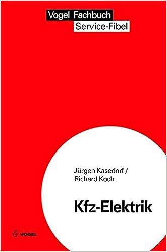 Kfz-Elektrik: Eine Einführung in die Kraftfahrzeug-Elektrik Service ...