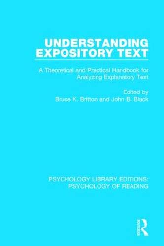 (Understanding Expository Text: A Theoretical and Practical Handbook for Analyzing Explanatory Text (Psychology Library Editions: Psychology of Reading))