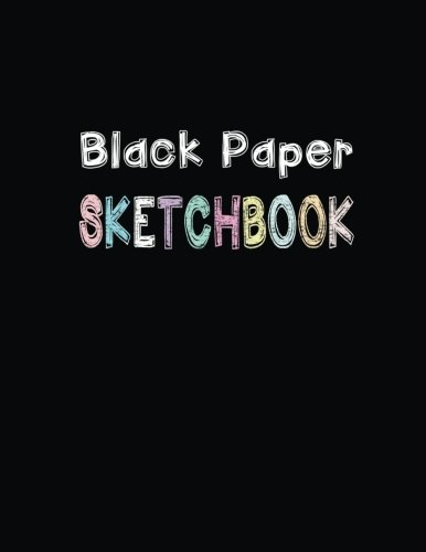 Black Chalk (Black Paper Sketchbook: Blank Drawing Book for Kids and Adults 108 Pages XL size 8.5
