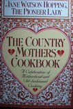img - for Country Mothers Cookbook: A Celebration of Motherhood and Old-Fashioned Cooking book / textbook / text book