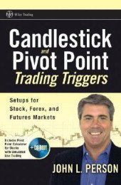 Candlestick and Pivot Point Trading Triggers + CD-ROM: Setups for Stock, Forex, and Futures Markets [Hardcover] by