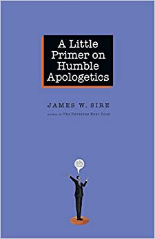 Little Primer on Humble Apologetics