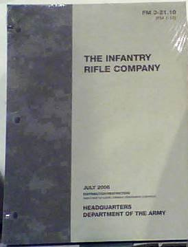 Fm 3-21.10: the Infantry Rifle Company July 2006 (Fm 3 21-10 The Infantry Rifle Company)