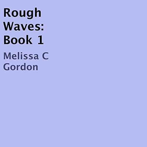 Rough Waves: Book 1 - Rough Waves