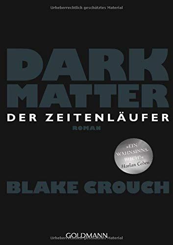 Dark Matter. Der Zeitenläufer  Roman