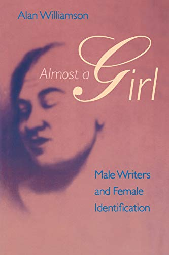 Almost a Girl: Male Writers and Female Identification