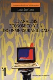 Gratis ebook descargar txt El análisis económico y la inconmensurabilidad (Monográfica / Biblioteca de Ciencias Económicas y Empresariales) 8433829572 PDF RTF