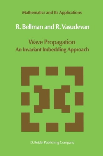Wave Propagation: An Invariant Imbedding Approach (Mathematics and Its Applications)