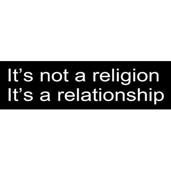 Its not a religion its a relationship christian bumper sticker jesus car decal