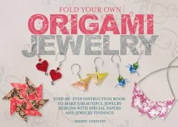 Fold Your Own Origami Jewelry the Book Shop