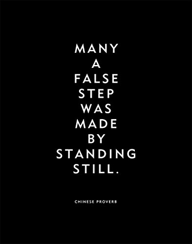 "Chinese Wisdom Quote ""Many a false step was made by standing still"" Print or Poster"