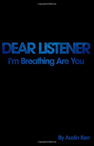 Download Dear Listener: I'm Breathing Are You? PDF