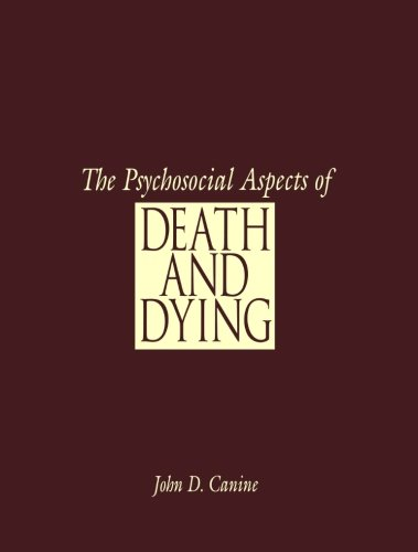 The Psychosocial Aspects of Death and Dying by Brand: Appleton Lange