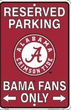 , BAMA Fans Only, Parking Sign (Fans Parking Only Sign)