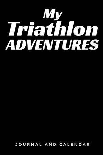 Pdf Outdoors My Triathlon Adventures: Blank Lined Journal With Calendar For Triathletes